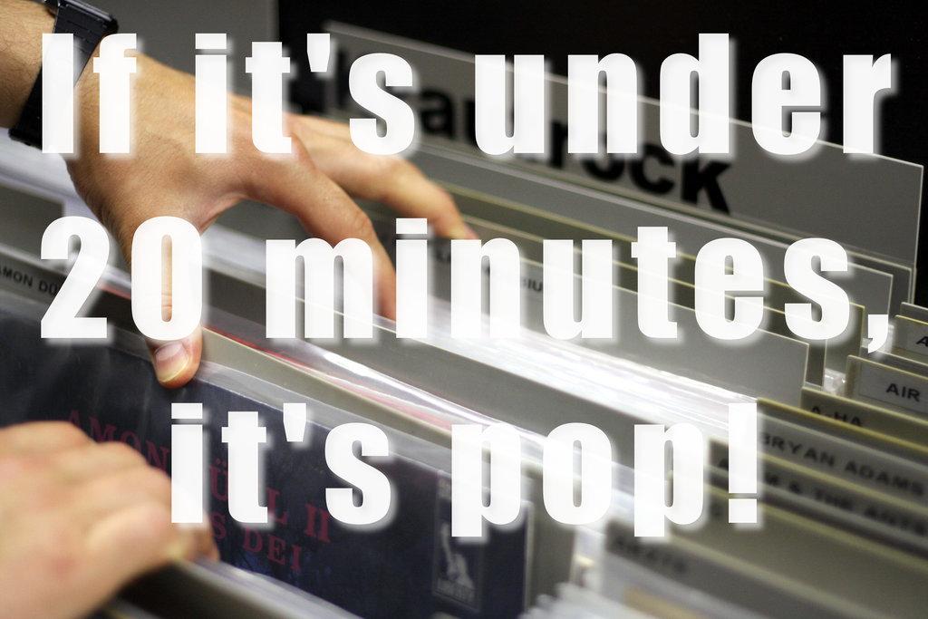 If it's under 20 minutes, it's pop! By Sanjin Đumišić.