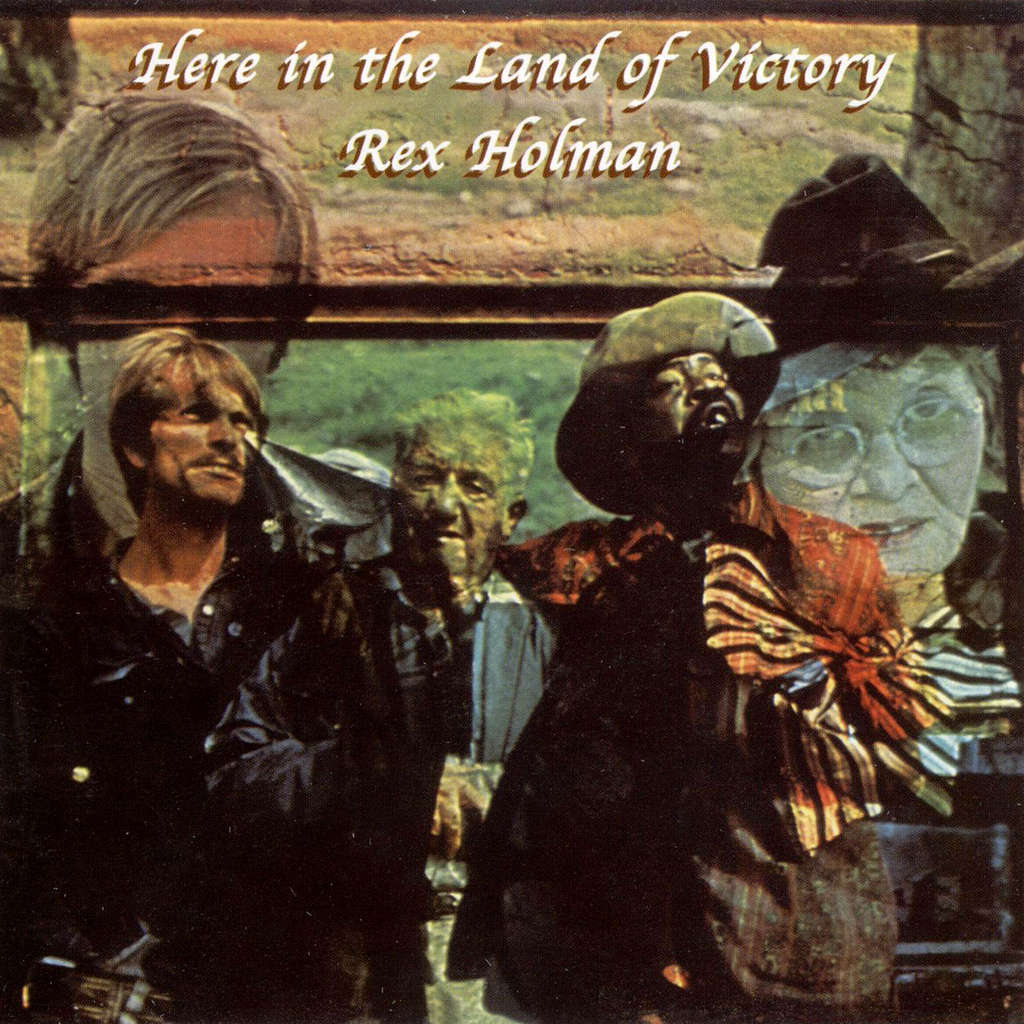 Rex Holman - Here in the Land of Victory.