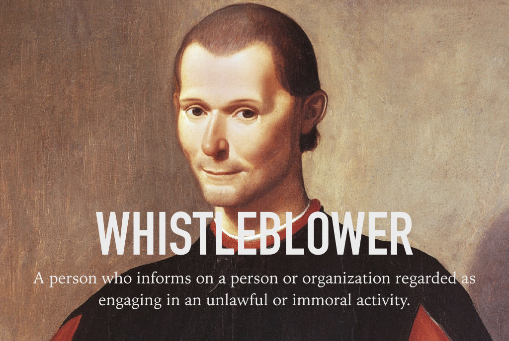 Niccolò Machiavelli, a whistleblower.